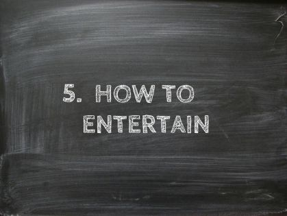 how to entertain